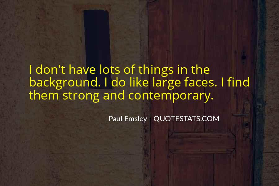 Paul Emsley Quotes #686351