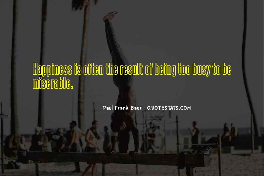 Paul Frank Baer Quotes #729001