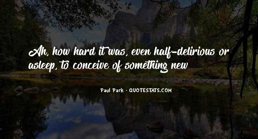 Paul Park Quotes #876411