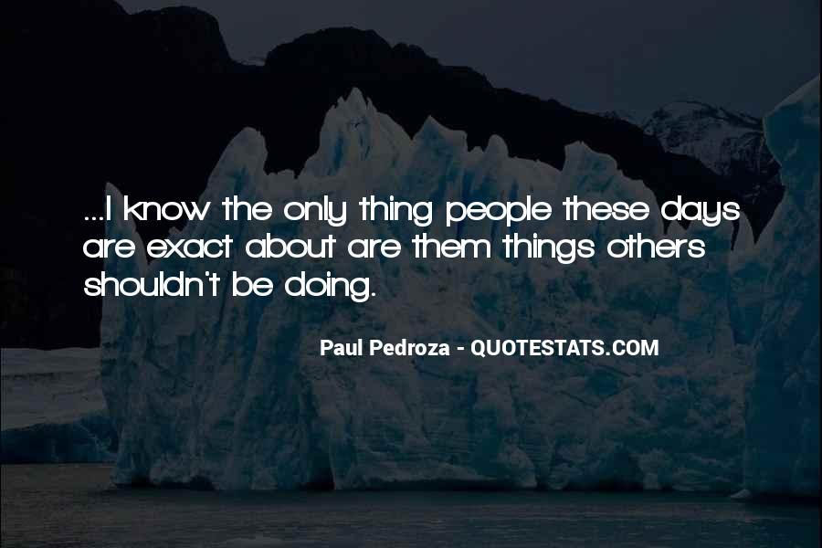 Paul Pedroza Quotes #213239
