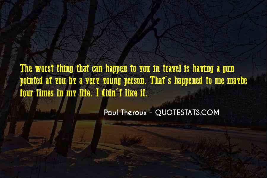 Paul Theroux Quotes #1164235