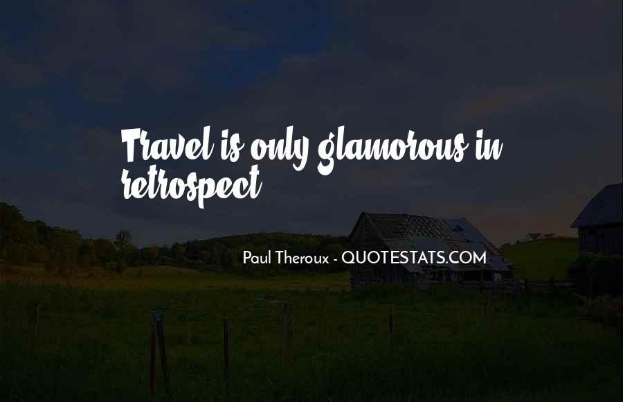 Paul Theroux Quotes #1268438