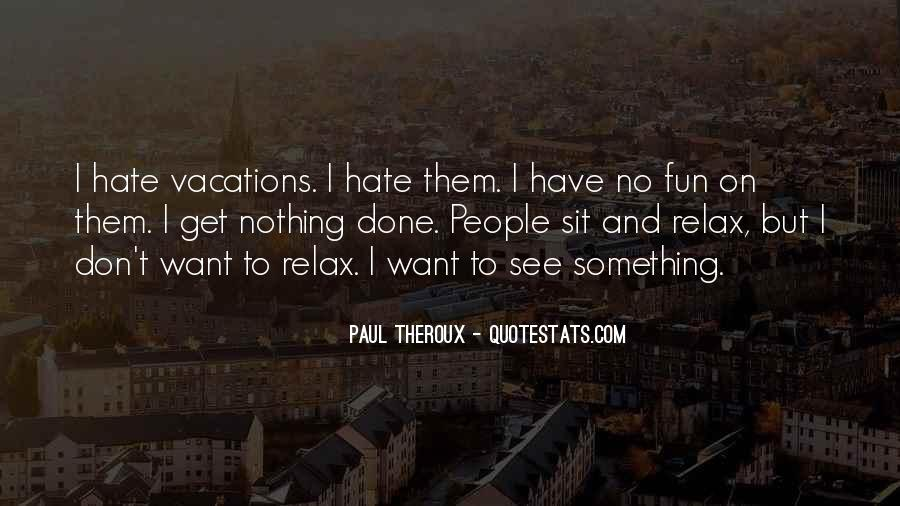 Paul Theroux Quotes #1506868