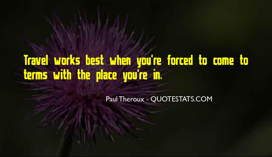 Paul Theroux Quotes #1533609