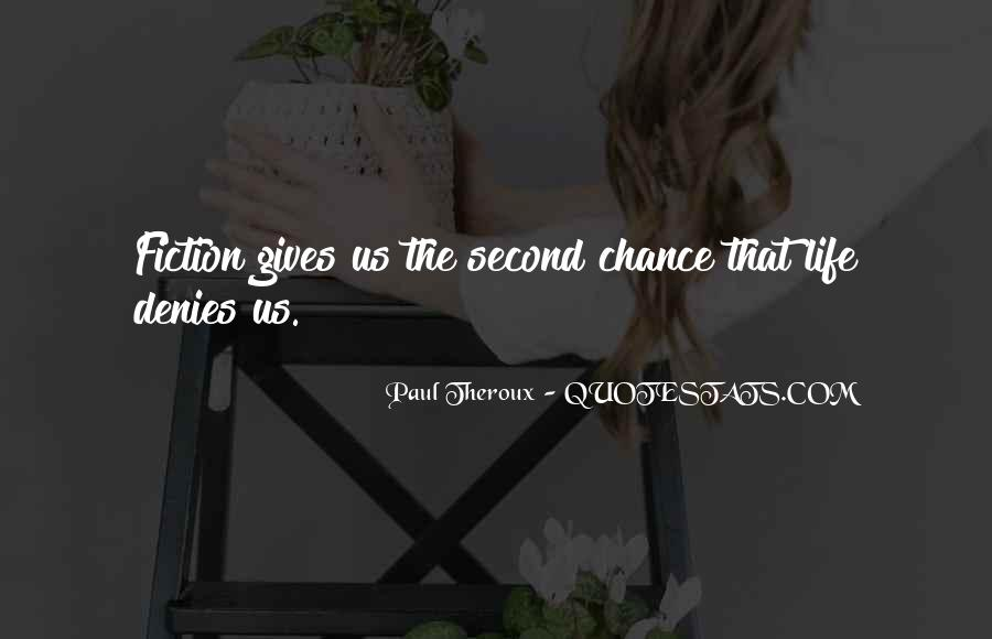 Paul Theroux Quotes #1588898