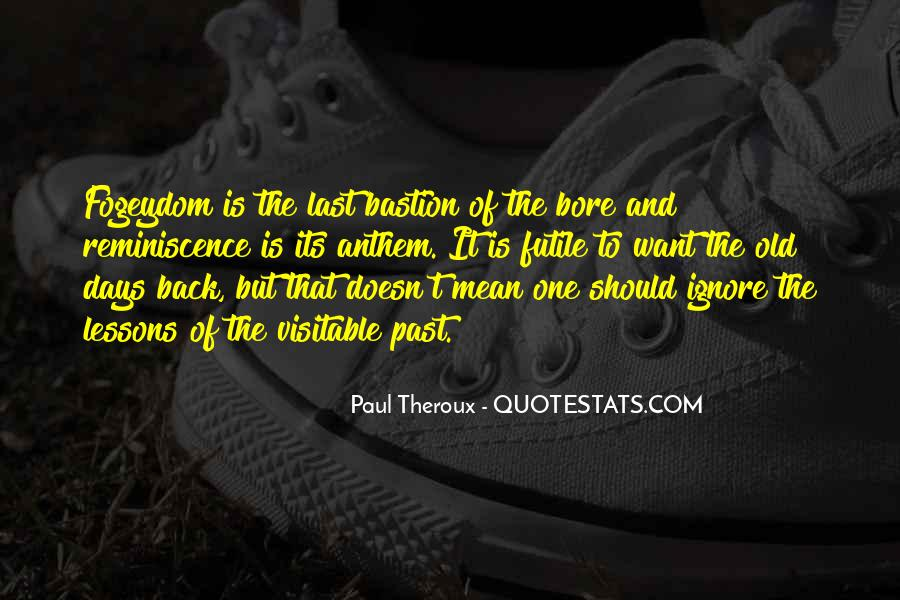 Paul Theroux Quotes #1616593