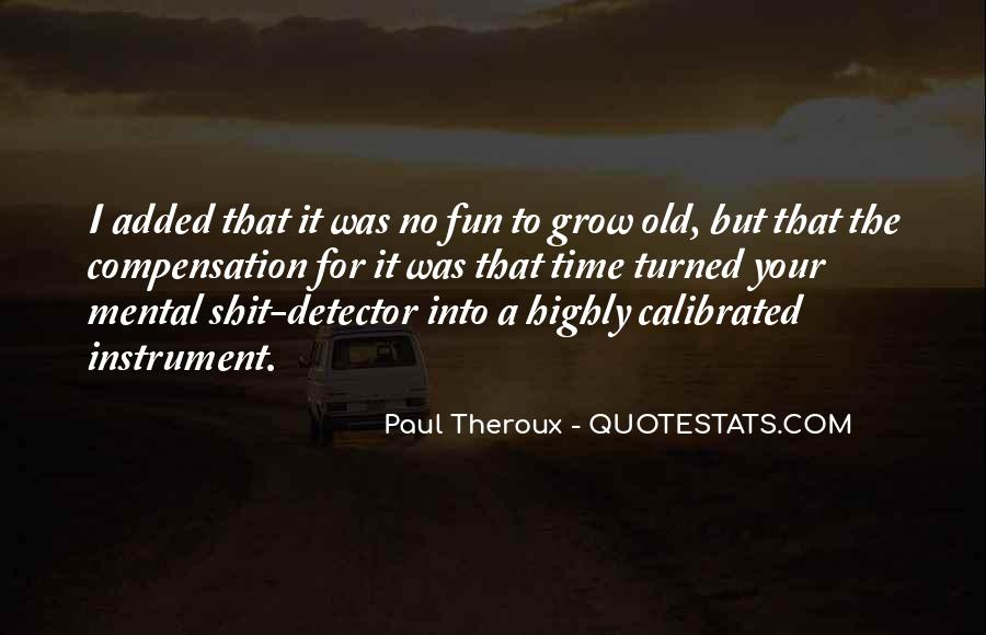Paul Theroux Quotes #632840