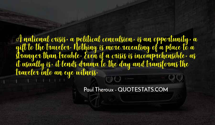 Paul Theroux Quotes #886325