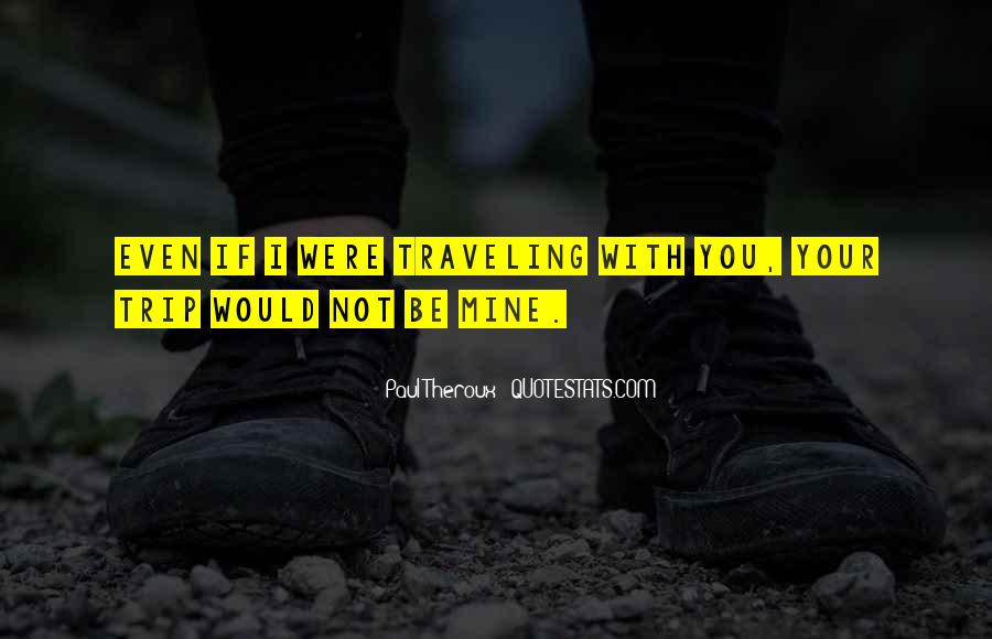 Paul Theroux Quotes #984307