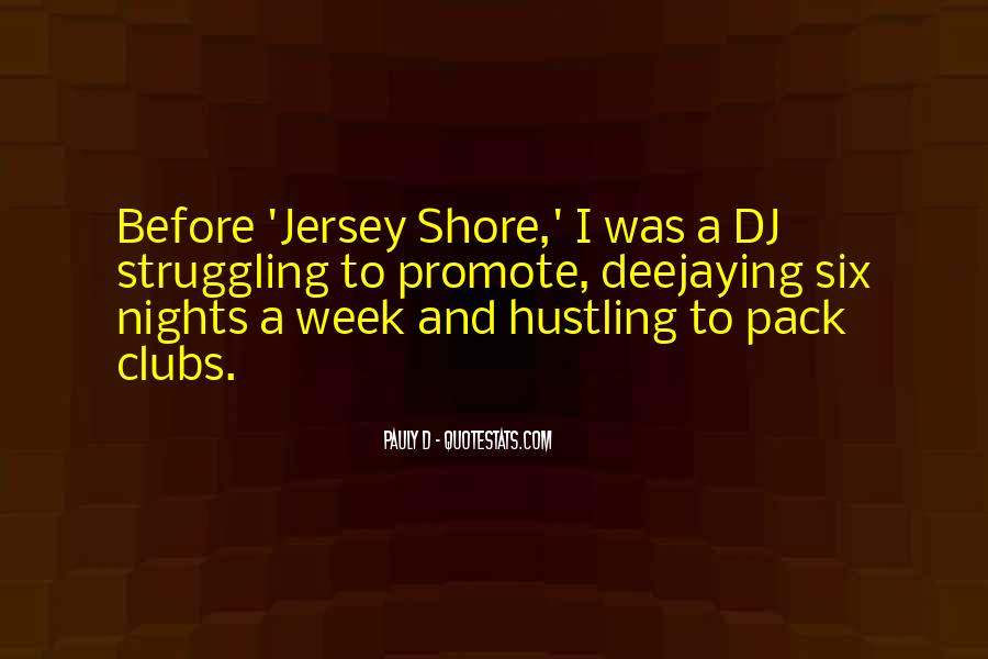 Pauly D Quotes #1824785