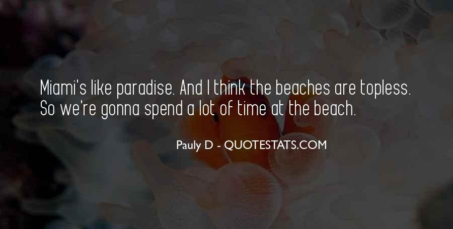 Pauly D Quotes #343766