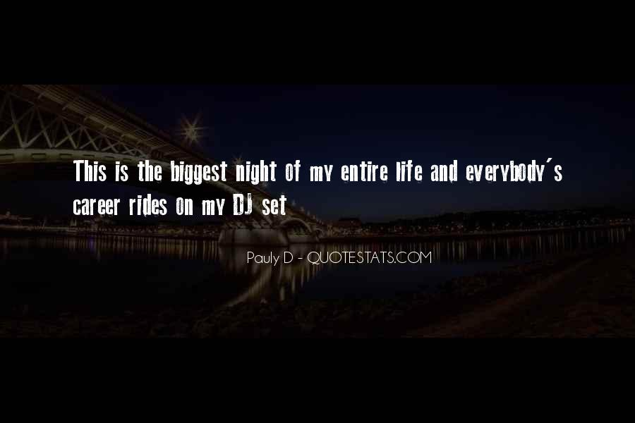 Pauly D Quotes #507488