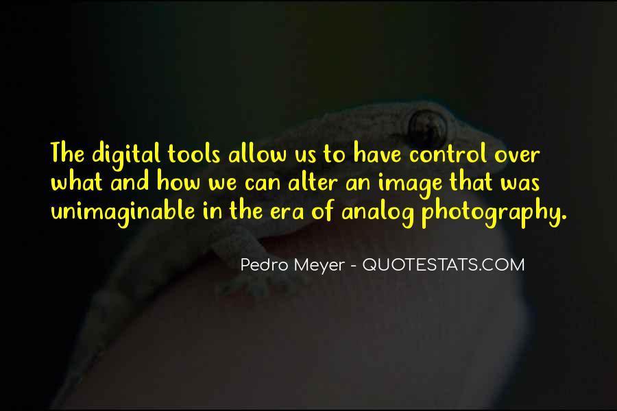 Pedro Meyer Quotes #847835