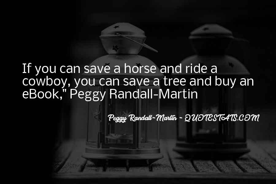 Peggy Randall-Martin Quotes #256142