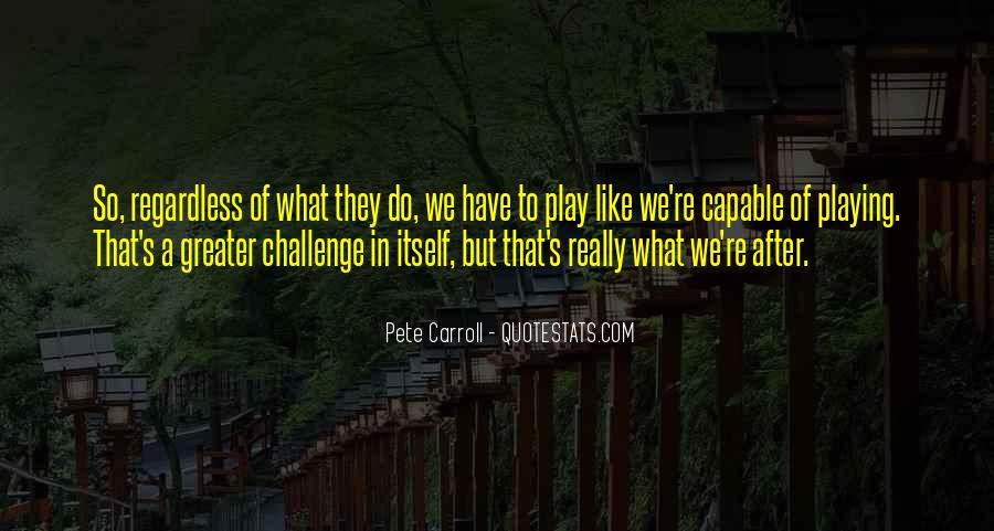 Pete Carroll Quotes #1237460