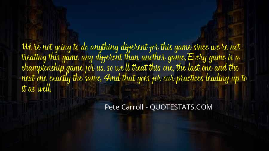 Pete Carroll Quotes #1574078