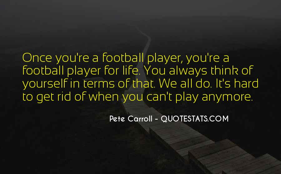 Pete Carroll Quotes #1785494
