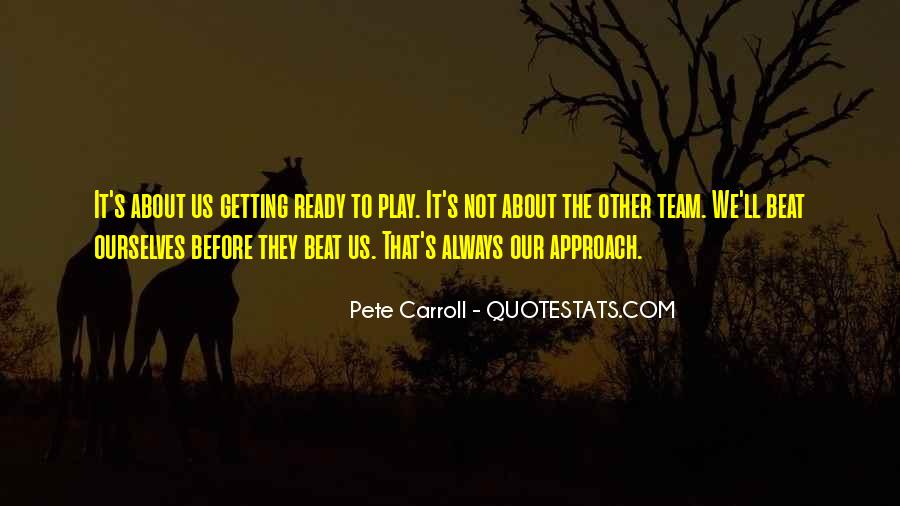 Pete Carroll Quotes #327566