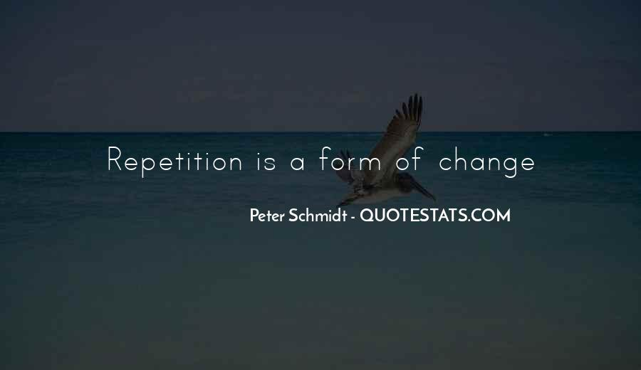 Peter Schmidt Quotes #1050938