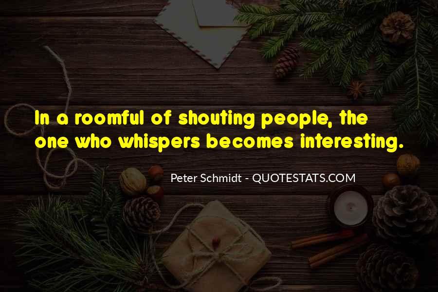Peter Schmidt Quotes #1391377