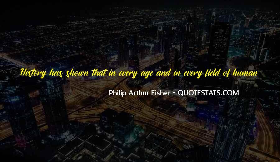 Philip Arthur Fisher Quotes #1461025