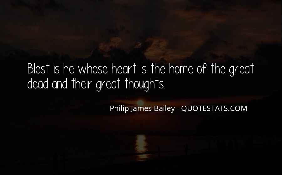Philip James Bailey Quotes #1055468