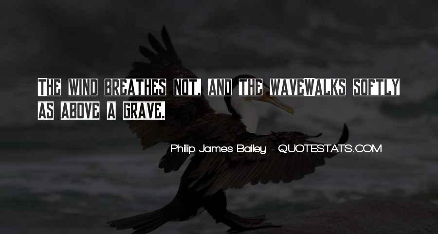Philip James Bailey Quotes #1783518