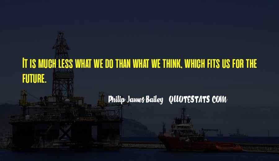 Philip James Bailey Quotes #597067