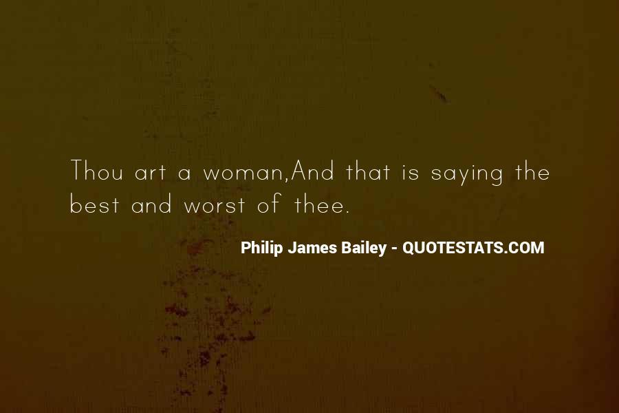 Philip James Bailey Quotes #835878