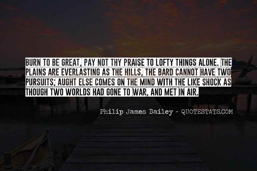 Philip James Bailey Quotes #977716