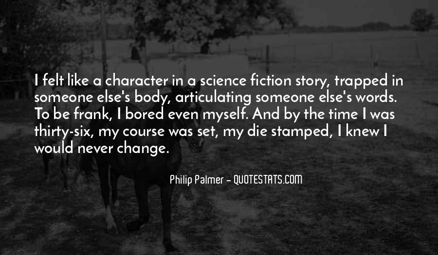 Philip Palmer Quotes #443257