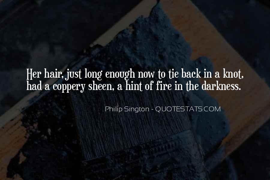 Philip Sington Quotes #1660004