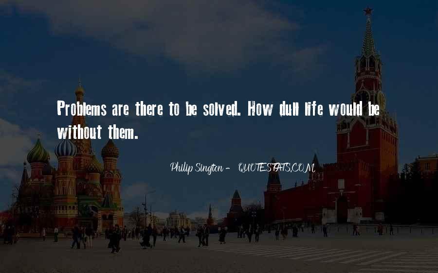 Philip Sington Quotes #1705486
