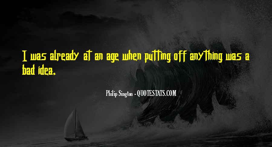 Philip Sington Quotes #1761099
