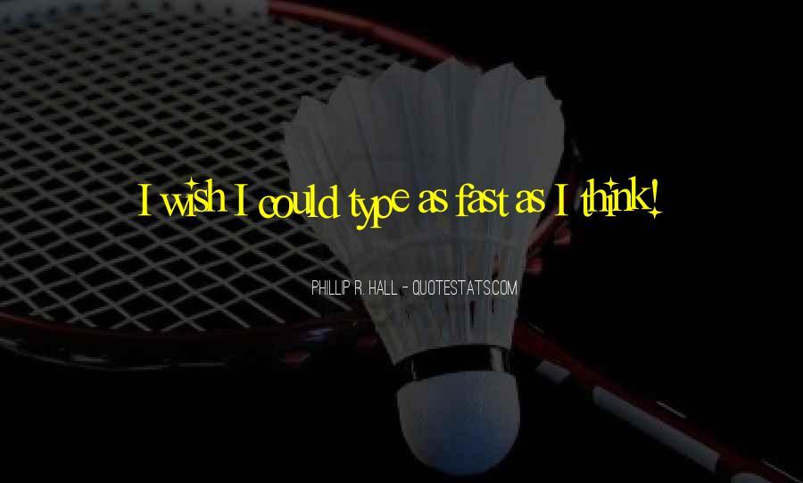 Phillip R. Hall Quotes #609595