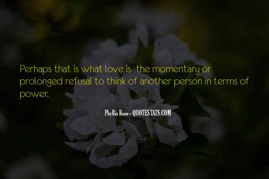 Phyllis Rose Quotes #437346