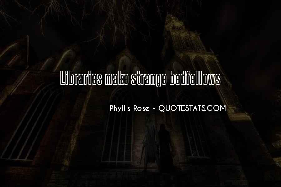 Phyllis Rose Quotes #947397