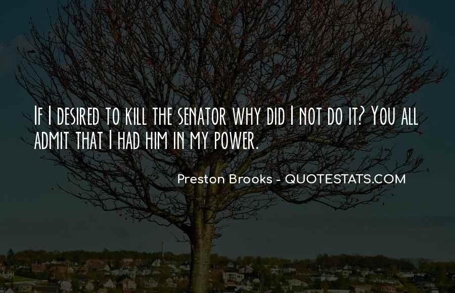 Preston Brooks Quotes #267604