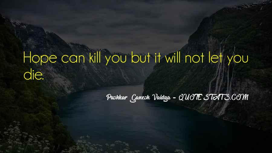 Pushkar Ganesh Vaidya Quotes #302633