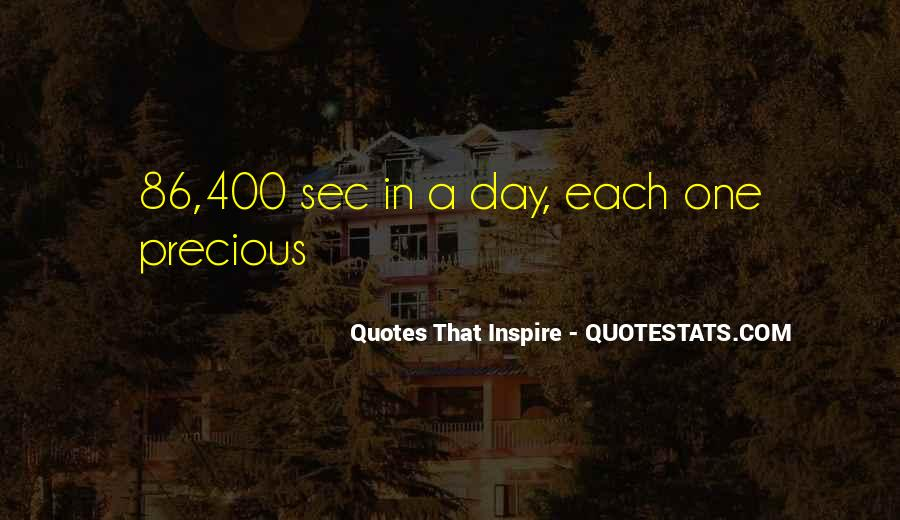 Quotes That Inspire Quotes #1065012