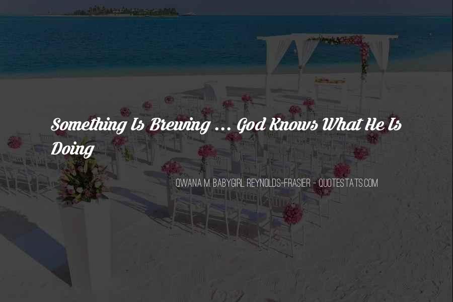 Qwana M. BabyGirl Reynolds-Frasier Quotes #1067649