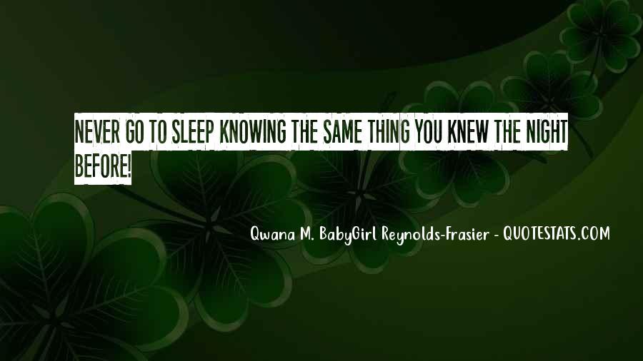 Qwana M. BabyGirl Reynolds-Frasier Quotes #1192849