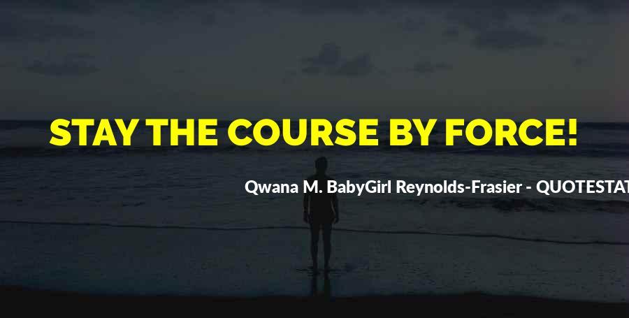 Qwana M. BabyGirl Reynolds-Frasier Quotes #1604684