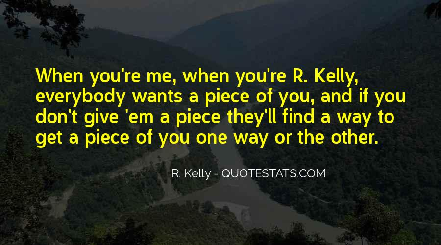 R. Kelly Quotes #1141596