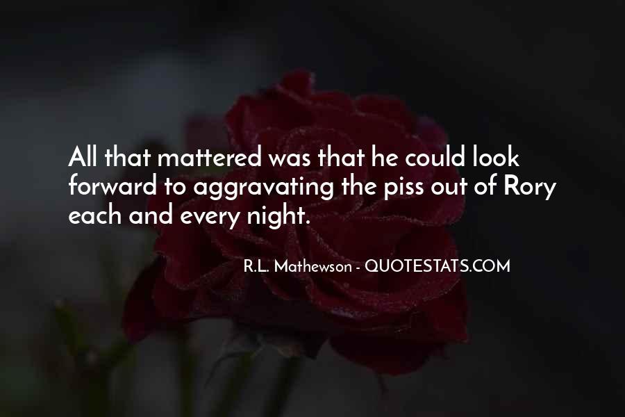 R.L. Mathewson Quotes #1023693