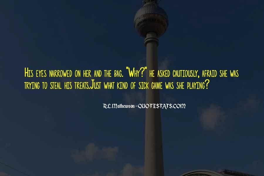R.L. Mathewson Quotes #1037196