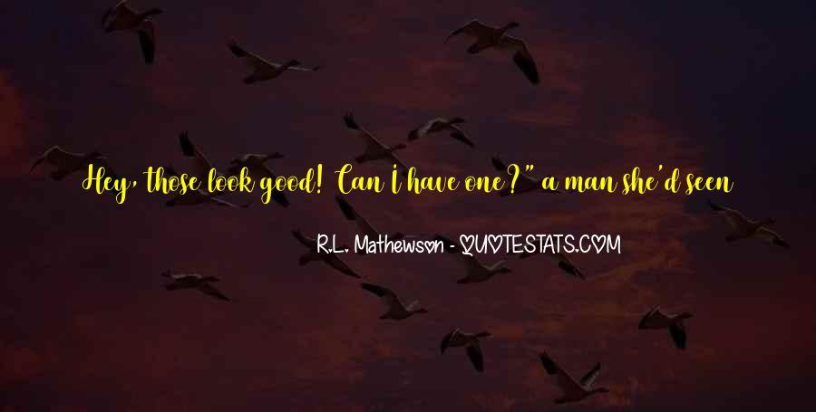 R.L. Mathewson Quotes #1314376