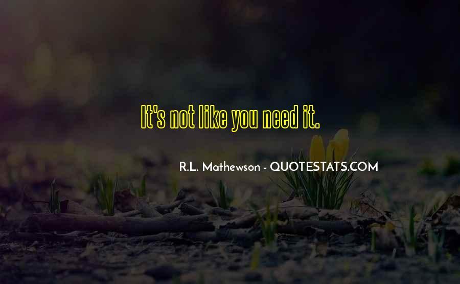 R.L. Mathewson Quotes #1329628