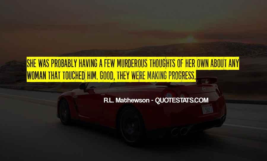 R.L. Mathewson Quotes #1870158