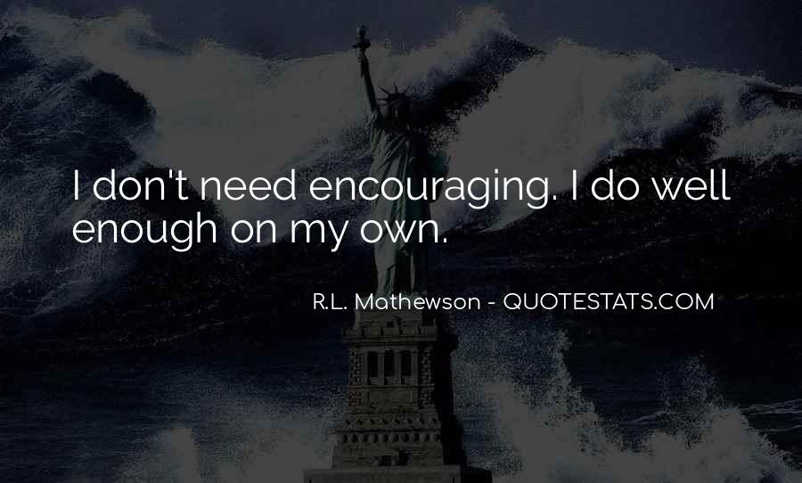 R.L. Mathewson Quotes #594497